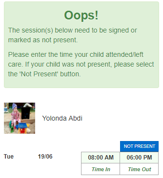 OOPs message for when a parent did not sign in or sign-out a child